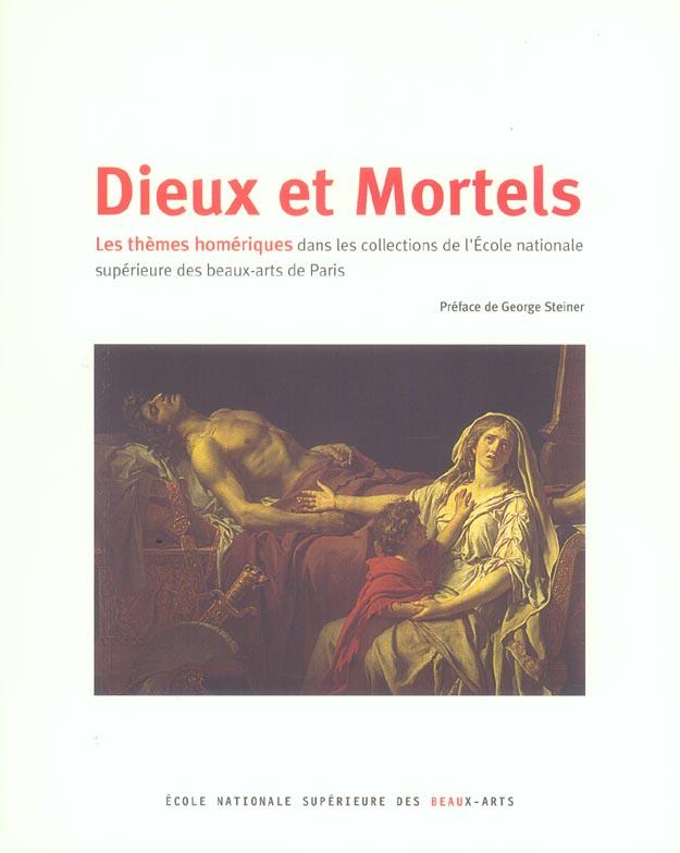 DIEUX ET MORTELS - LES THEMES HOMERIQUES - DANS LES COLLECTIONS DE L'ECOLE SUPERIEURE DES BEAUX ARTS