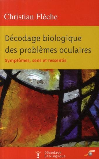 DECODAGE BIOLOGIQUE DES PROBLEMES OCULAIRES