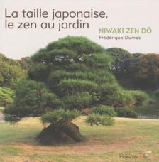 TAILLE JAPONAISE LE ZEN AU JARDIN (LA)