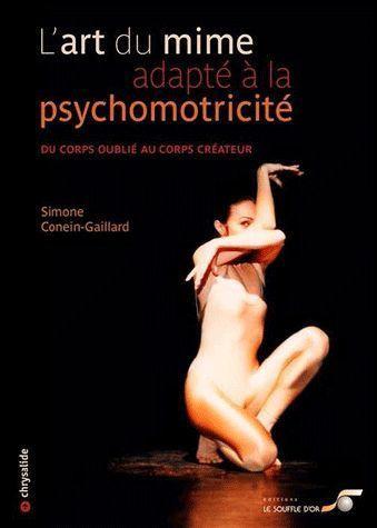 ART DU MIME ADAPTE A LA PSYCHOMOTRICITE (L')