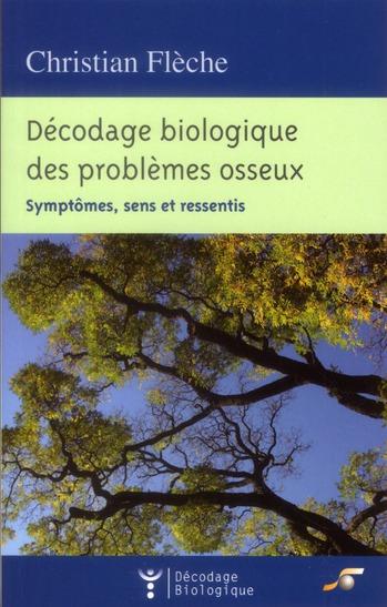 DECODAGE BIOLOGIQUE DES PROBLEMES OSSEUX