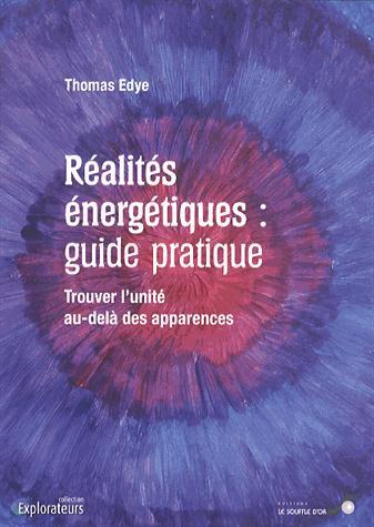 REALITES ENERGETIQUES : GUIDE PRATIQUE