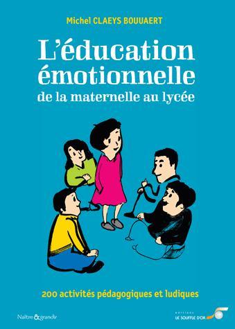 EDUCATION EMOTIONNELLE : DE LA MATERNELLE AU LYCEE (L')