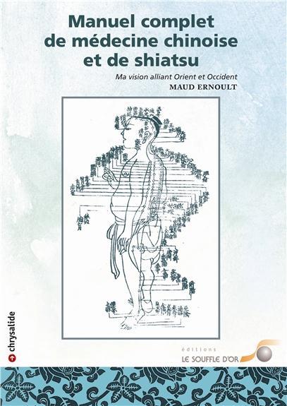 MANUEL COMPLET DE MEDECINE CHINOISE ET DE SHIATSU
