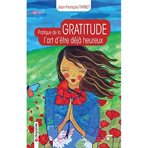 PRATIQUE DE LA GRATITUDE : L'ART D'ETRE DEJA HEUREUX