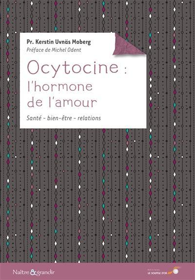 OCYTOCINE : L'HORMONE DE L'AMOUR