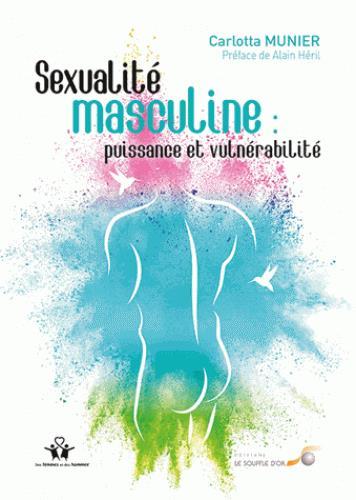 SEXUALITE MASCULINE : PUISSANCE ET VULNERABILITE