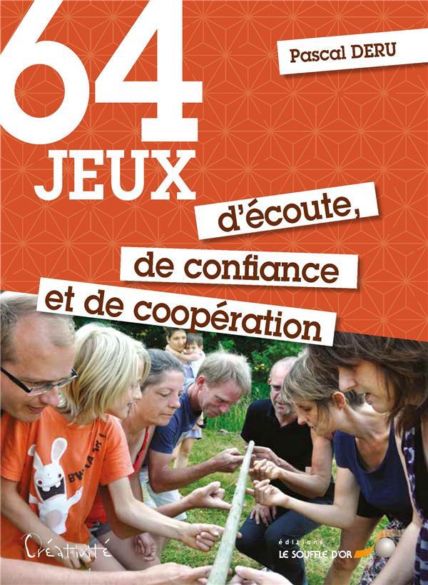 64 JEUX D'ECOUTE DE CONFIANCE ET DE COOPERATION