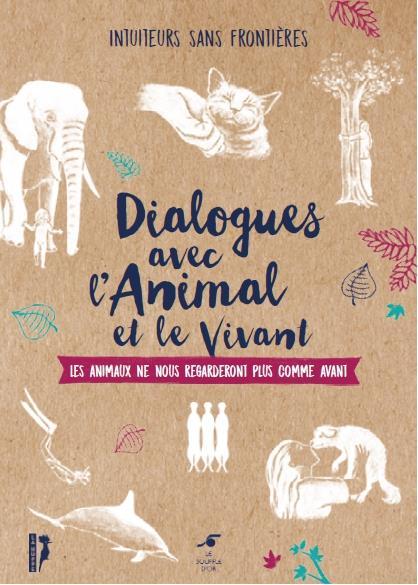 DIALOGUES AVEC L'ANIMAL ET LE VIVANT
