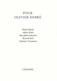 POUR OLIVIER DEBRE