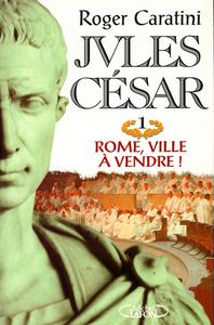 JULES CESAR T01 ROME, VILLE A VENDRE !