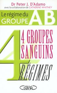 LE REGIME DU GROUPE AB - 4 GROUPES SANGUINS 4 REGIMES