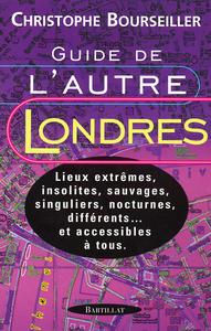 GUIDE DE L AUTRE LONDRES