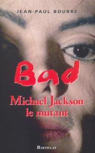 BAD MICKAEL JACKSON LE MYTHE