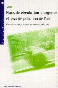 PLANS DE CIRCULATION D'URGENCE ET PICS DE POLLUTION DE L'AIR: CONNAISSANCES PRATIQUES ET RECOMMANDAT