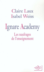 IGNARE ACADEMY LES NAUFRAGES DE L'ENSEIGNEMENT