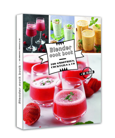 BLENDER COOK BOOK - 100 SMOOTHIES, COCKTAILS & CO