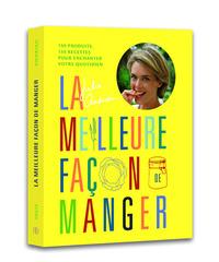 LA MEILLEURE FACON DE MANGER
