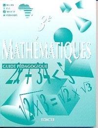 MATHEMATIQUES CIAM 3E / GUIDE PEDAGOGIQUE