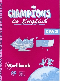 CHAMPIONS IN ENGLISH CM2 / LIVRET D'ACTIVITES (CAMEROUN/PANAF)
