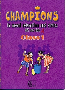 CHAMPIONS IN MORAL EDUCATION AND CIVICS HIV AND AIDS