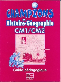 CHAMPIONS EN HISTOIRE-GEOGRAPHIE CM1/CM2