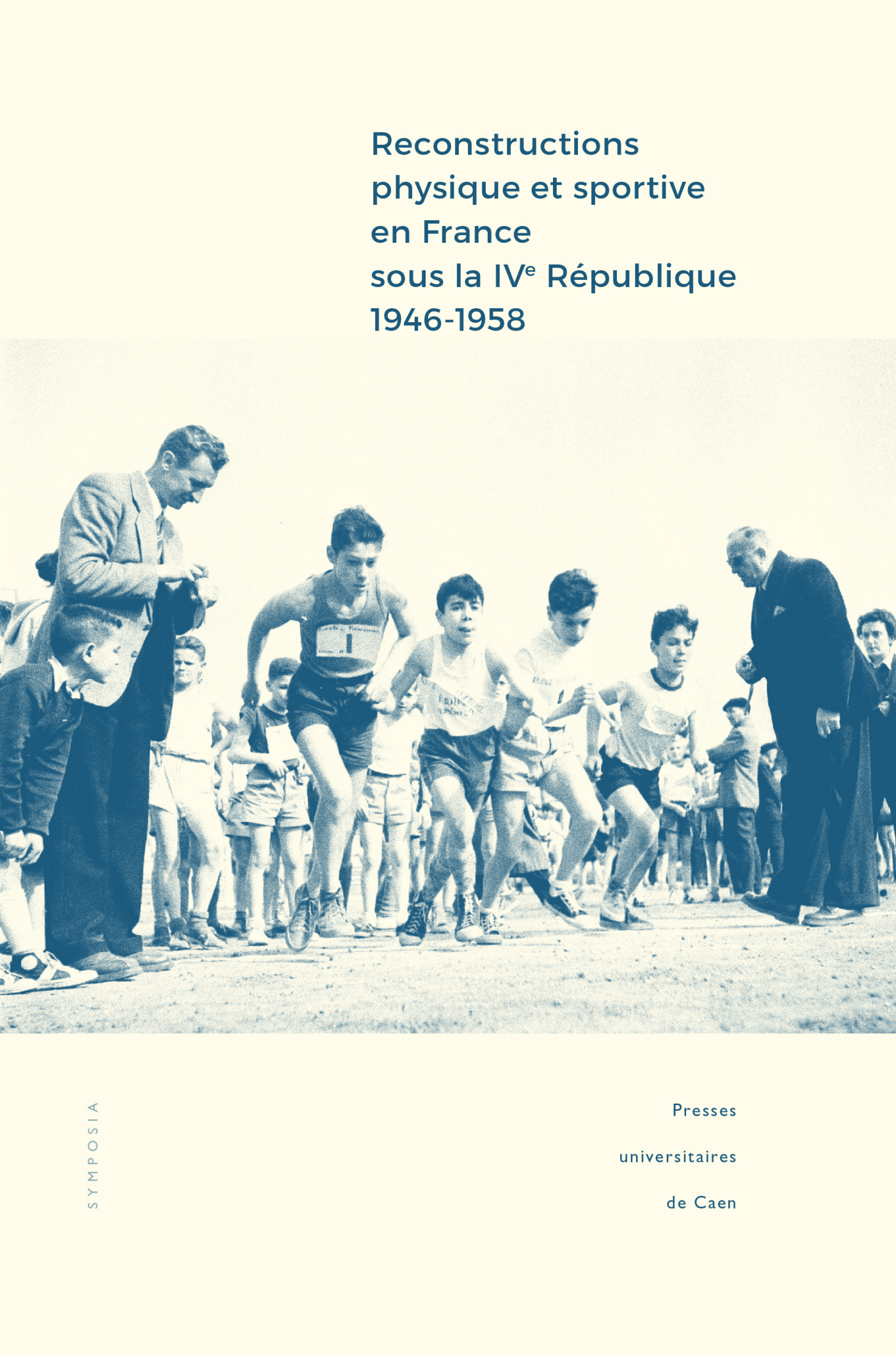 RECONSTRUCTIONS PHYSIQUE ET SPORTIVE EN FRANCE SOUS LA IVE REPUBLIQUE  (1946-1958). ENTRE INTENTIONS