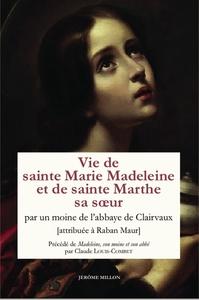 VIE DE SAINTE MARIE MADELEINE ET DE SAINTE MARTHE, SA SOEUR