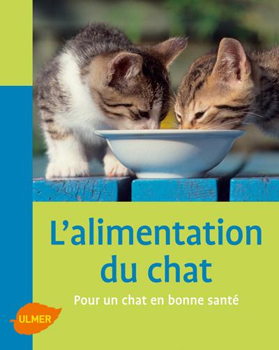 L'ALIMENTATION DU CHAT. POUR UN CHAT EN BONNE SANTE