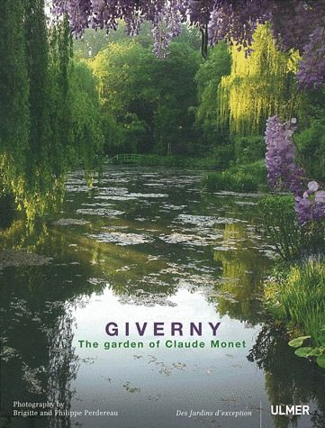 GIVERNY. LE JARDIN DE CLAUDE MONET (VERSION ANGLAISE)