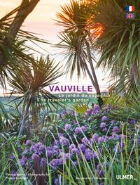 VAUVILLE, LE JARDIN DU VOYAGEUR (BILINGUE)