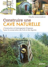 CONSTRUIRE UNE CAVE NATURELLE : CONSTRUCTION ET AMENAGEMENT D'ESPACES POUR LA CONSERVATION DES FRUIT