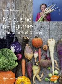 MA CUISINE DE LEGUMES D'AUTOMNE ET D'HIVER