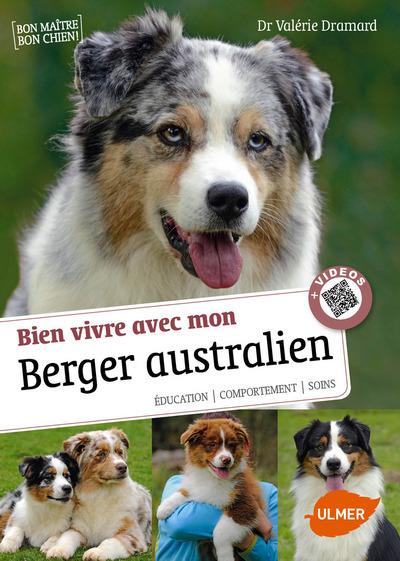 BIEN VIVRE AVEC MON BERGER AUSTRALIEN + VIDEOS