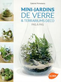 MINI-JARDINS DE VERRE & TERRARIUMS DECO PAS A PAS