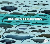 BALEINES ET DAUPHINS - HISTOIRE NATURELLE ET GUIDE DES ESPECES