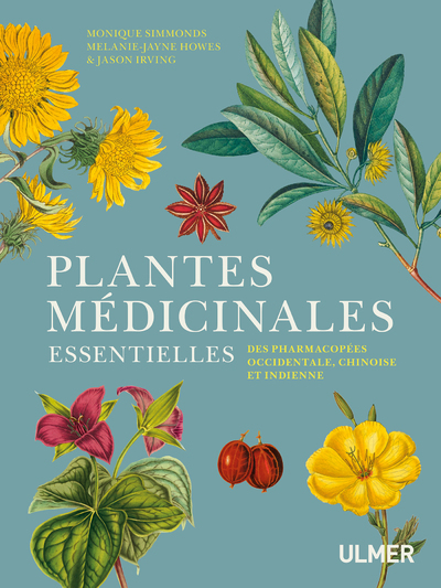 PLANTES MEDICINALES ESSENTIELLES DES PHARMACOPEES OCCIDENTALE, CHINOISE ET INDIENNE