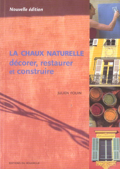 LA CHAUX NATURELLE (NE). DECORER, RESTAURER,ET CONSTRUIRE