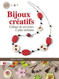 BIJOUX CREATIFS. COLLAGE DE SERVIETTES ET PATES SECHANTES