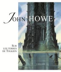 JOHN HOWE SUR LES TERRES DE TOLKIEN
