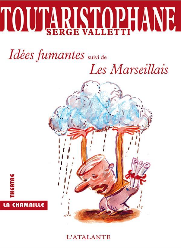 IDEES FUMANTES LES MARSEILLAIS