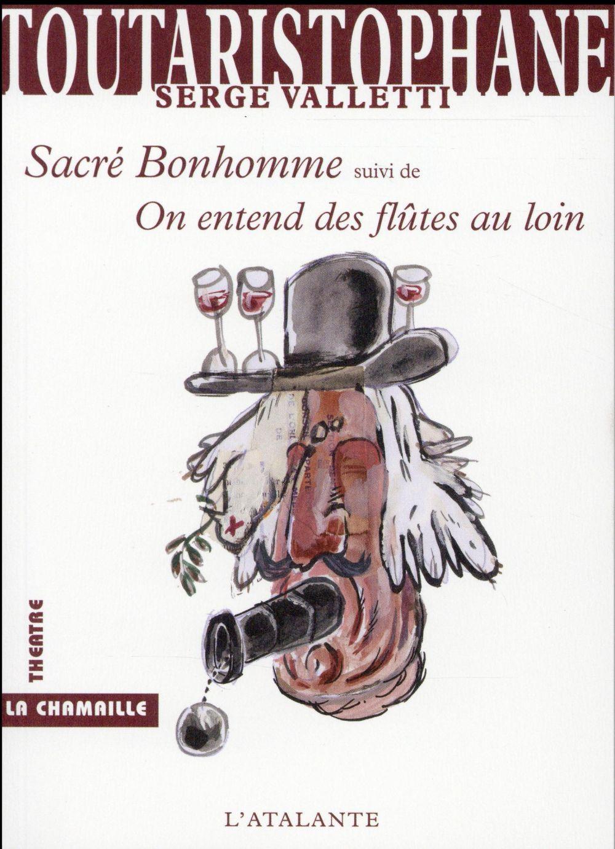 SACRE BONHOMME ON ENTEND DES FLUTES AU LOIN