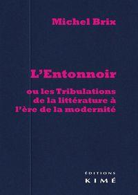ENTONNOIR,OU LES TRIBULATIONS DE LA LITTERATURE...(L')