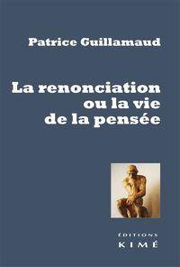 RENONCIATION OU LA VIE DE LA PENSEE (LA)