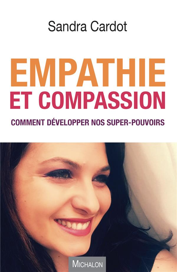 EMPATHIE ET COMPASSION - COMMENT DEVELOPPER NOS SUPER-POUVOIRS