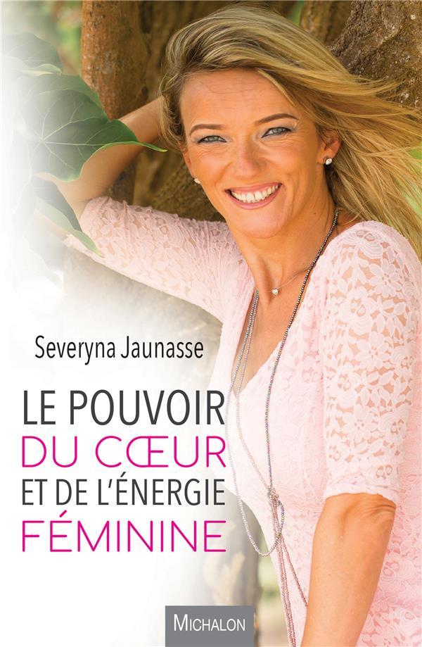 LE POUVOIR DU COEUR ET DE L'ENERGIE FEMININE