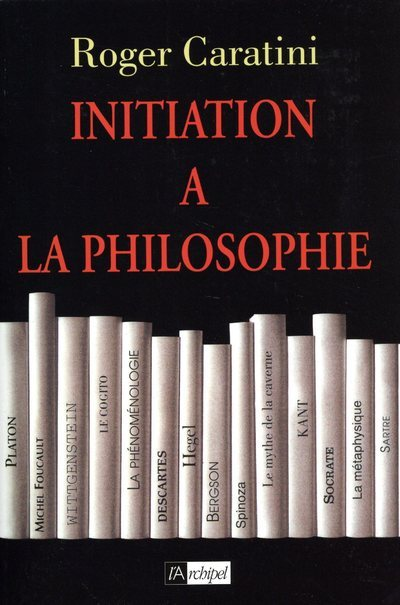 INITIATION A LA PHILOSOPHIE
