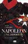 NAPOLEON, UNE IMPOSTURE