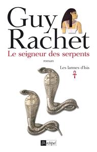 LE SEIGNEUR DES SERPENTS - LES LARMES D'ISIS*