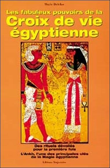 FABULEUX POUVOIRS CROIX DE VIE EGYPTIENNE